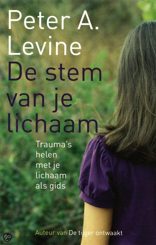 Boek: De Stem van je Lichaam - Somatic Experiencing traumatherapie volgens methode van Peter A. Levine